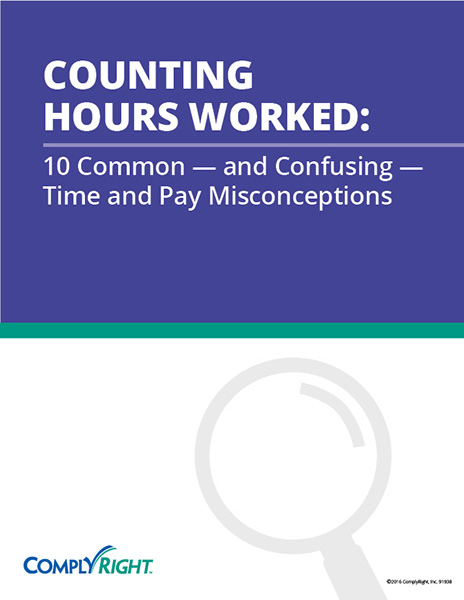Counting Hours Worked: 10 Common and Confusing Time and Pay Misconceptions