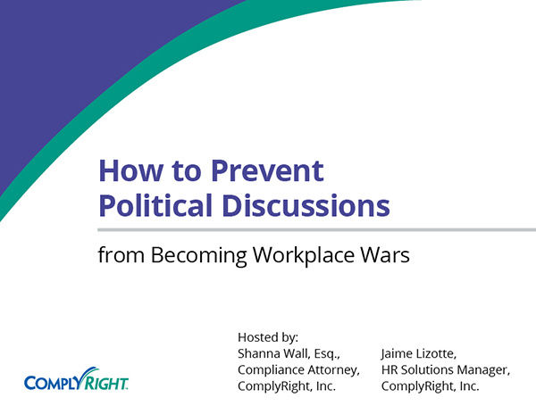 How to Prevent Political Discussions from Becoming Workplace Wars
